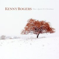 Once Again It's Christmas — Kenny Rogers