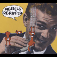 Weasels Re-Ripped — сборник