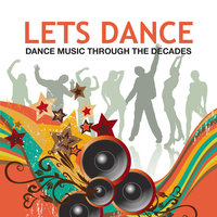 Lets Dance: Dance Music Through the Decades — сборник