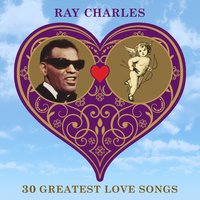 30 Greatest Love Songs — Ray Charles
