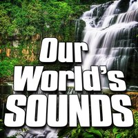 Our World's Sounds (Nature Sounds) — Sounds Of The Earth