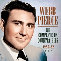 The Complete Us Country Hits 1952-62, Vol. 1 — Webb Pierce