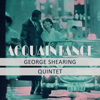 Acquaintance — George Shearing Quintet