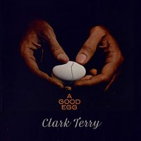 A Good Egg — Clark Terry