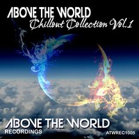 Above The World Chillout Collection, Vol.1 — Zirenz, Luke Pn, Olegparadox