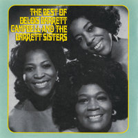 The Best Of Delois Barrett Campbell And The Barrett Sisters — Delois Barrett Campbell, The Barrett Sisters