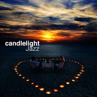 Candlelight Jazz — @Jazz, Candlelight Romantic Dinner Music, Smooth Jazz Music Collective, Smooth Jazz Music Collective|@Jazz|Candlelight Romantic Dinner Music