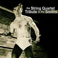 The String Quartet Tribute to The Smiths — Vitamin String Quartet