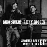Another Beer, Another Bar - EP — Biko Swain, Ricky Dobler