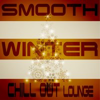 Smooth Winter Chill Out Lounge — сборник