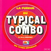 La fureur du Typical Combo — Typical Combo