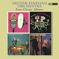 Four Classic Albums (The Sound of the Sauter-Finegan Orchestra / Inside Sauter-Finegan / Under Analysis / Straight Down the Middle) — Sauter-Finegan Orchestra
