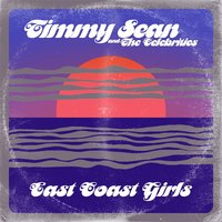 East Coast Girls - EP — Timmy Sean & The Celebrities