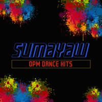 Sumayaw - OPM Dance Hits — сборник