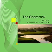 Celtica : Scotland by Shamrock — The Shamrock