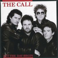 Let The Day Begin — The Call