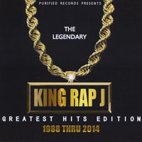 The Legendary King Rap J Greatest Hits Edition — King Rap J
