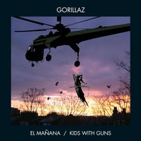 El Mañana/Kids With Guns — Gorillaz