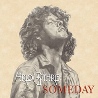 Someday — Arlo Guthrie