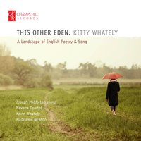 This Other Eden: A Landscape of English Poetry and Song — Ralph Vaughan Williams, Anonymous, Samuel Barber, William Shakespeare, Christina Rosetti, Thomas Hardy, Walter de la Mare, Бенджамин Бриттен, Charles Villiers Stanford