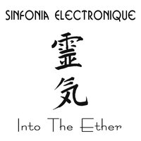 Into the Ether — Sinfonia Electronique