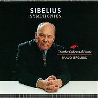 Sibelius : Symphonies 1-7 — Chamber Orchestra Of Europe, Paavo Berglund, Chamber Orchestra of Europe And Paavo Berglund, Ян Сибелиус