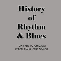 Up River To Chicago - Urban Blues And Gospel — сборник