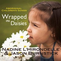 Wrapped in Daisies — Nadine L'hirondelle & Jason Burnstick