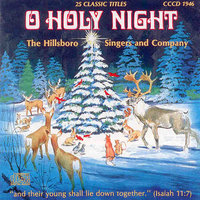 O Holy Night — The Hillsboro Singers and Company