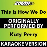 This Is How We Do — Zoom Karaoke