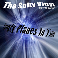 Empty Planes In Time — The Salty Vinyl