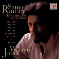 Ev'ry Time We Say Goodbye — Samuel Ramey, Warren Jones, Samuel Ramey & Warren Jones