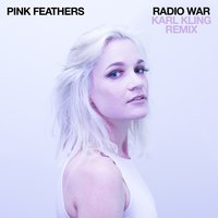 Radio War — Pink Feathers