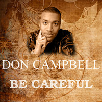 Be Careful — Don Campbell