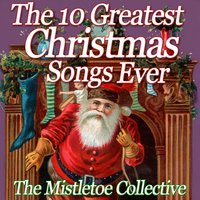 The 10 Greatest Christmas Songs Ever — The Mistletoe Collective