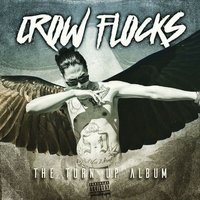 The Turn Up Album — Crow Flocks