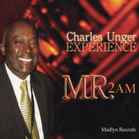 Mr 2AM — Charles Unger Experience