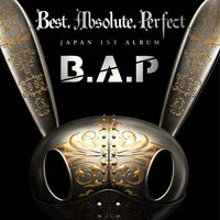 Best. Absolute. Perfect — B.A.P