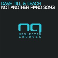 Not Another Piano Song — Dave Till, Leach