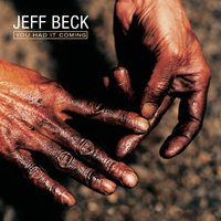 You Had It Coming — Jeff Beck
