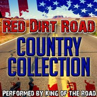 Red Dirt Road: Country Collection — King of the Road