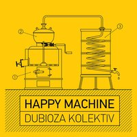 Happy Machine — Dubioza kolektiv