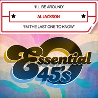 I'll Be Around / I'm the Last One to Know — Al Jackson
