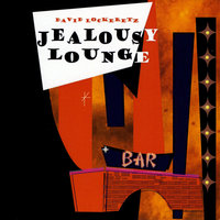 Jealousy Lounge — David Lockeretz