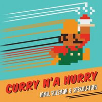 Curry-Na-Hurry — Jamil Suleman & Spekulation