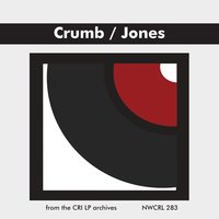 Crumb: Black Angels - Jones: String Quartet No. 6 and Sonatina for Violin & Piano — Paul Zukofsky, Charles Jones, George Crumb, Gilbert Kalish, New York String Quartet