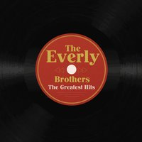The Greatest Hits — The Everly Brothers