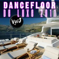 Dancefloor de luxe 2011, Vol. 3 — сборник