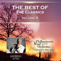 The Best of The Classics Volume 9 — Philharmonic Wind Orchestra & Marc Reift