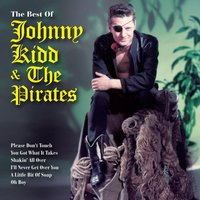The Very Best Of Johnny Kidd & The Pirates — Johnny Kidd, The Pirates